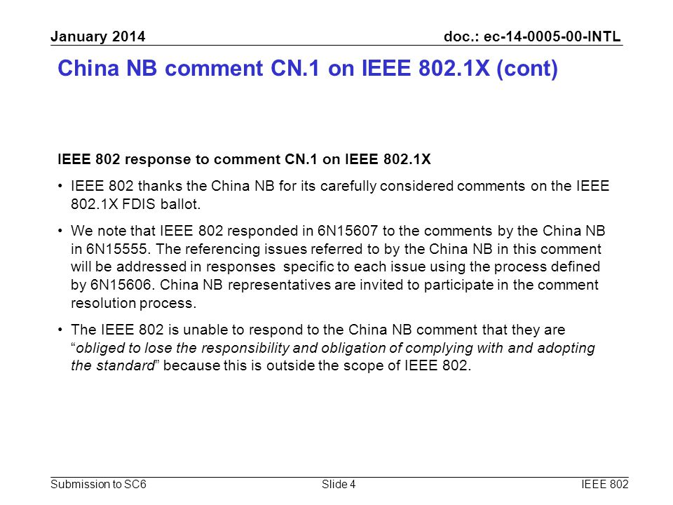 doc.: ec-14-0005-00-INTL Submission to SC6 January 2014 China NB comment CN.1 on IEEE 802.1X (cont) IEEE 802 response to comment CN.1 on IEEE 802.1X I