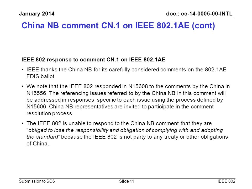 doc.: ec-14-0005-00-INTL Submission to SC6 January 2014 China NB comment CN.1 on IEEE 802.1AE (cont) IEEE 802 response to comment CN.1 on IEEE 802.1AE