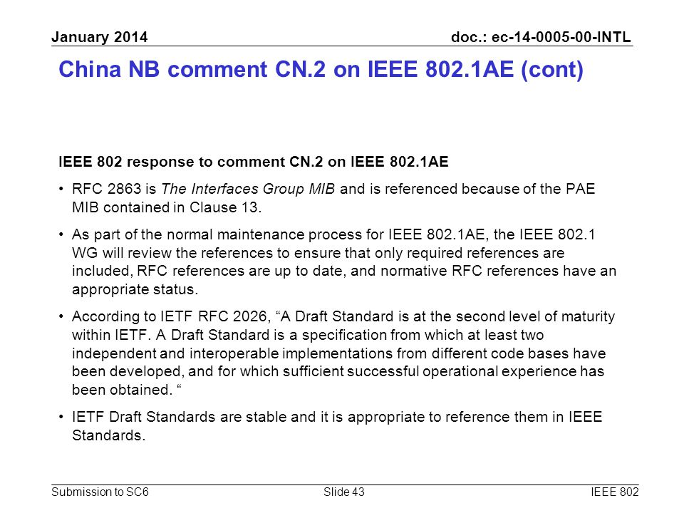 doc.: ec-14-0005-00-INTL Submission to SC6 January 2014 China NB comment CN.2 on IEEE 802.1AE (cont) IEEE 802 response to comment CN.2 on IEEE 802.1AE