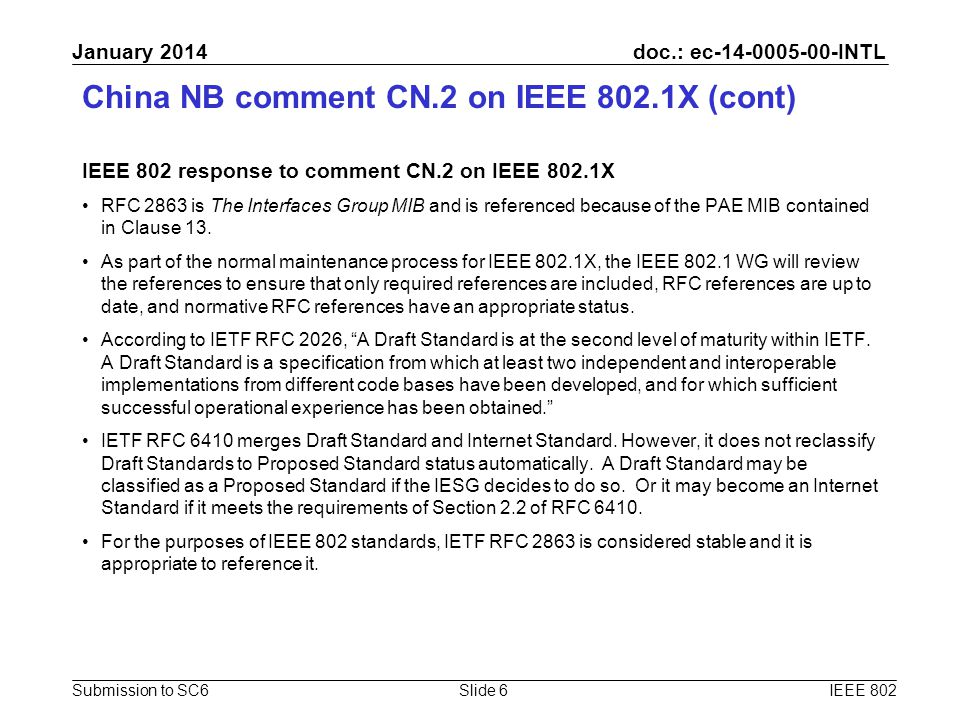 doc.: ec-14-0005-00-INTL Submission to SC6 January 2014 China NB comment CN.2 on IEEE 802.1X (cont) IEEE 802 response to comment CN.2 on IEEE 802.1X R
