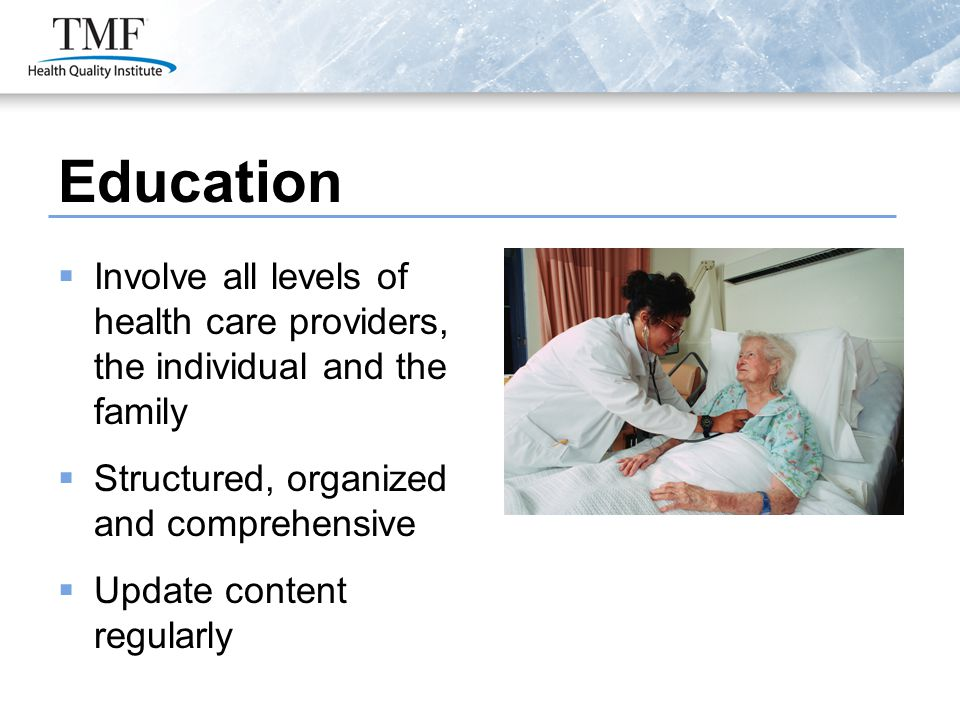 Education  Involve all levels of health care providers, the individual and the family  Structured, organized and comprehensive  Update content regularly