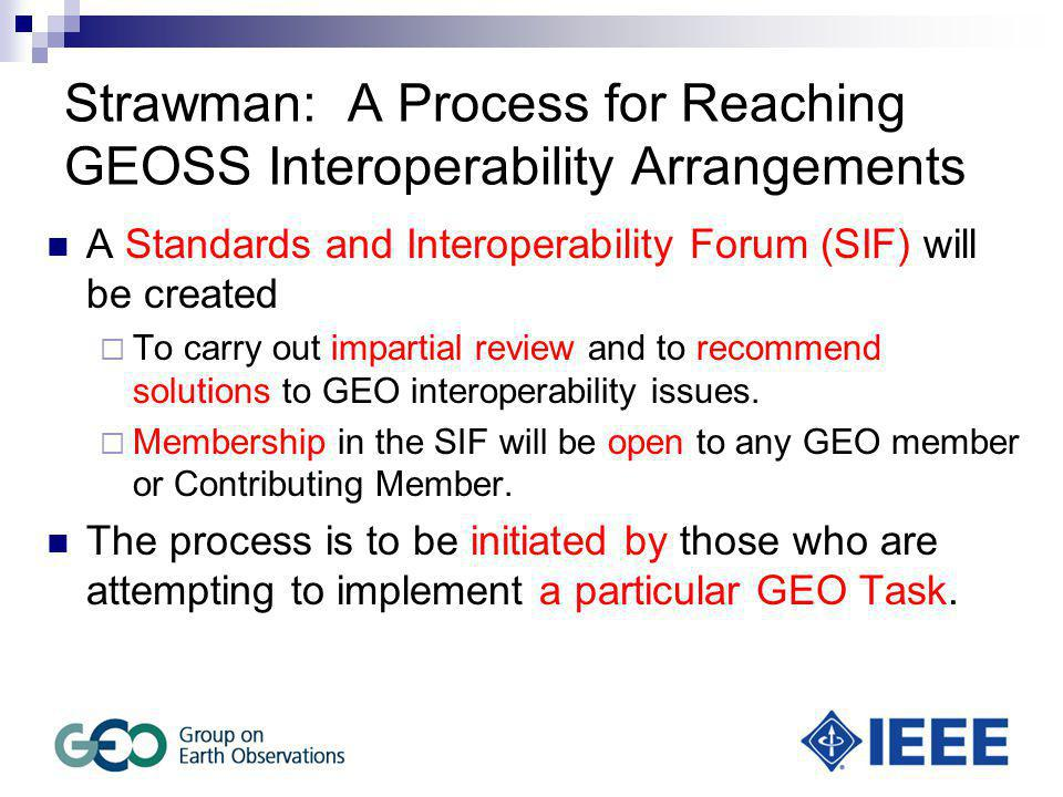 Guiding Principles of the SIF The SIF will encourage broader use of existing standards as one factor in recommending interoperability arrangements.