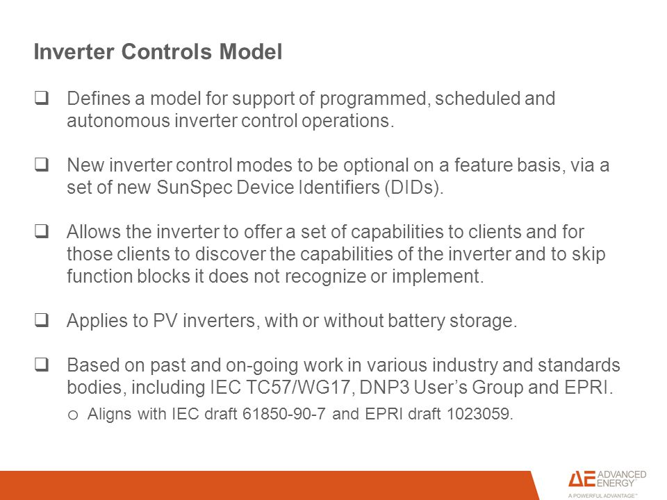 Inverter Controls Model  Defines a model for support of programmed, scheduled and autonomous inverter control operations.