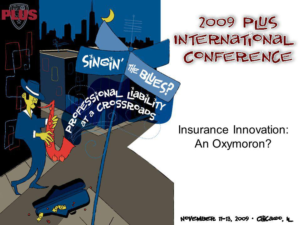 Insurance Innovation: An Oxymoron?