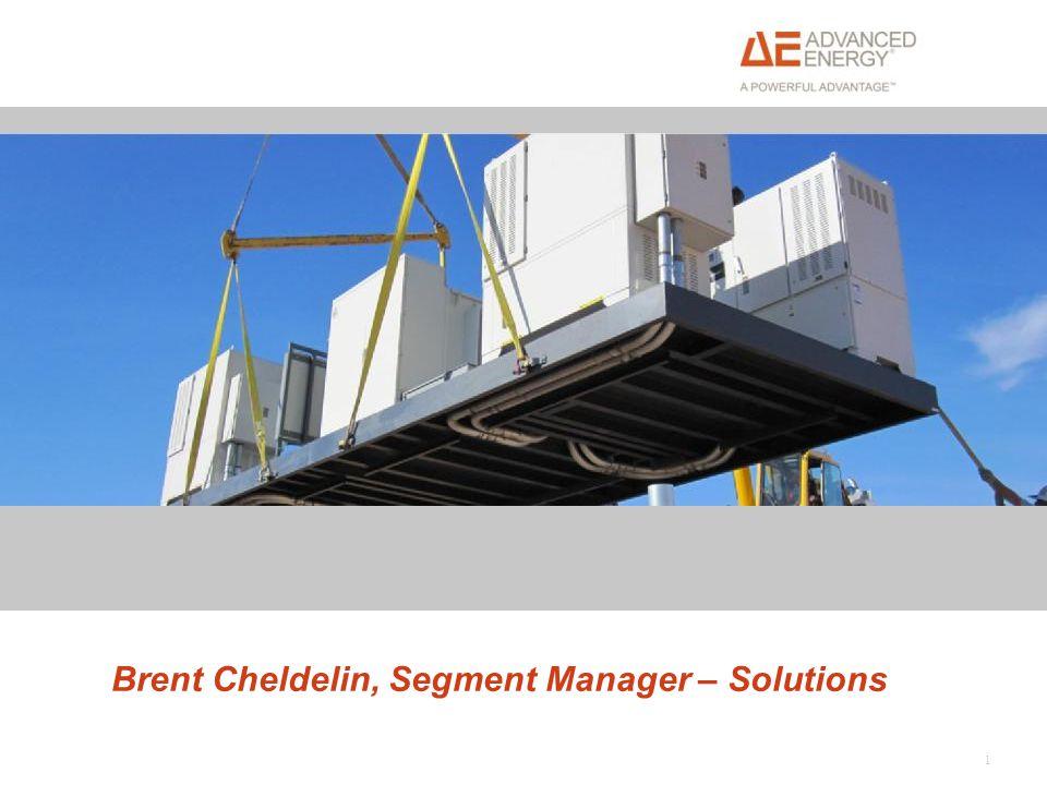 1 Brent Cheldelin, Segment Manager – Solutions