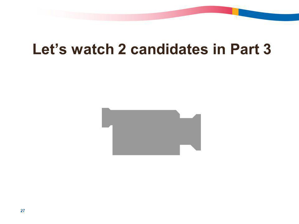 27 Let's watch 2 candidates in Part 3