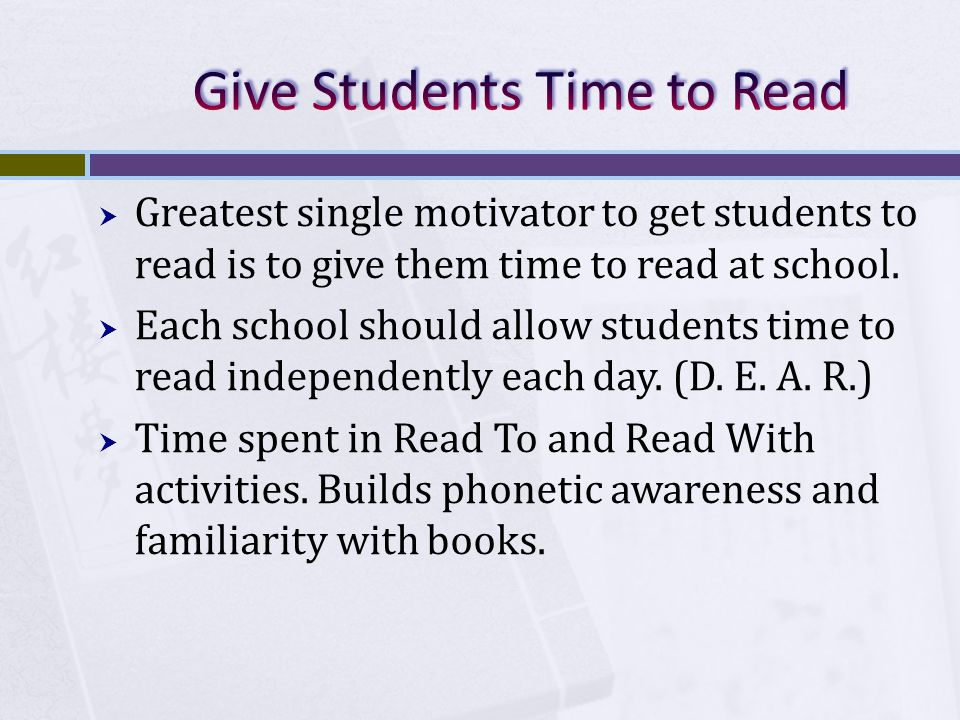  Renaissance Learning recommends that elementary school children have 60 minutes of independent reading time each day.