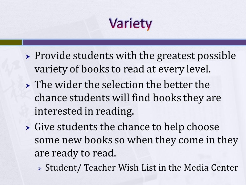  The more access students have to good books, the more they will be motivated to read.