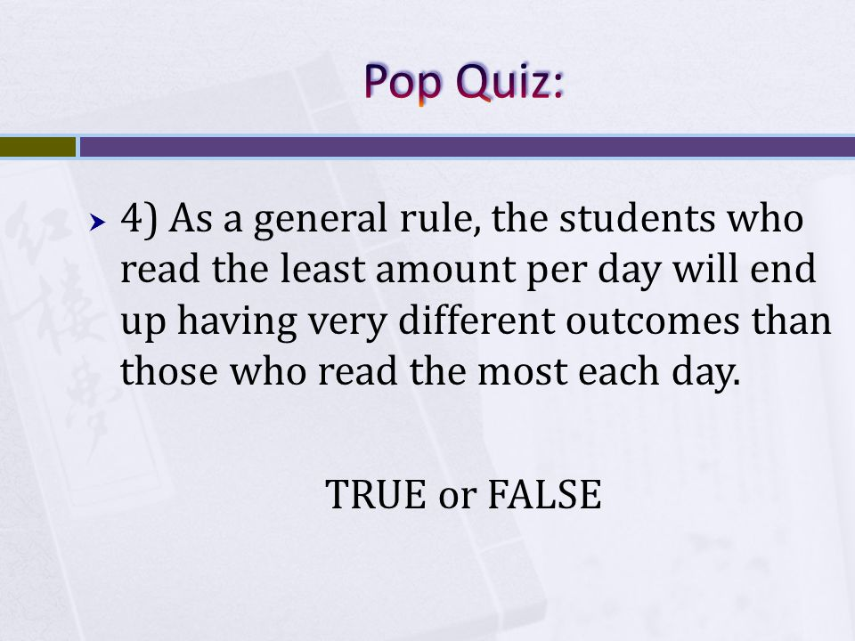  4) As a general rule, the students who read the least amount per day will end up having very different outcomes than those who read the most each day.