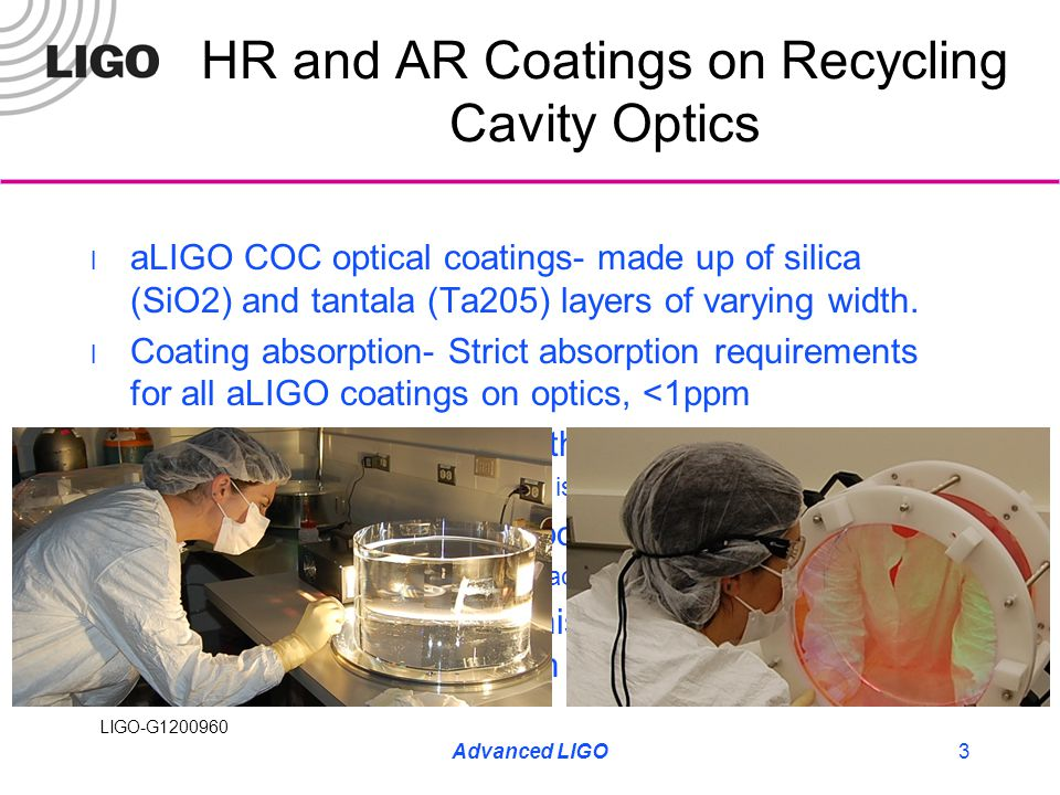 LIGO-G1200960 HR and AR Coatings on Recycling Cavity Optics aLIGO COC optical coatings- made up of silica (SiO2) and tantala (Ta205) layers of varying width.