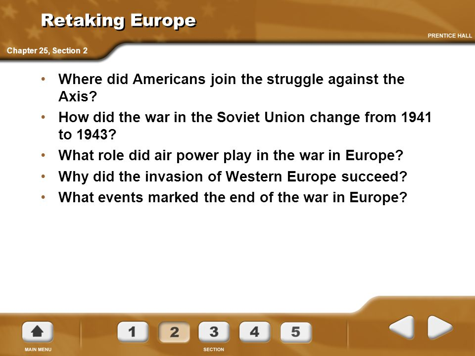 Retaking Europe Where did Americans join the struggle against the Axis? How did the war in the Soviet Union change from 1941 to 1943? What role did ai