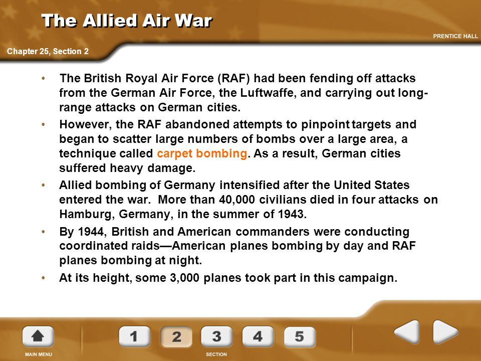 The Allied Air War The British Royal Air Force (RAF) had been fending off attacks from the German Air Force, the Luftwaffe, and carrying out long- ran