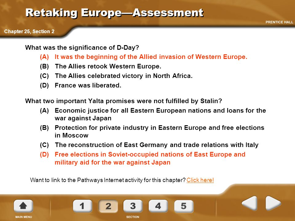 Retaking Europe—Assessment What was the significance of D-Day? (A)It was the beginning of the Allied invasion of Western Europe. (B)The Allies retook