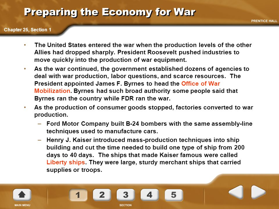 Preparing the Economy for War The United States entered the war when the production levels of the other Allies had dropped sharply. President Roosevel