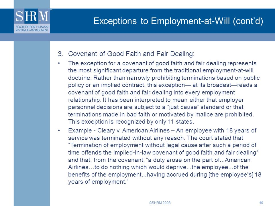 ©SHRM 200811 Exceptions to Employment-at-Will (cont'd) Other common law limitations on employment-at-will are: Intentional infliction of emotional distress.