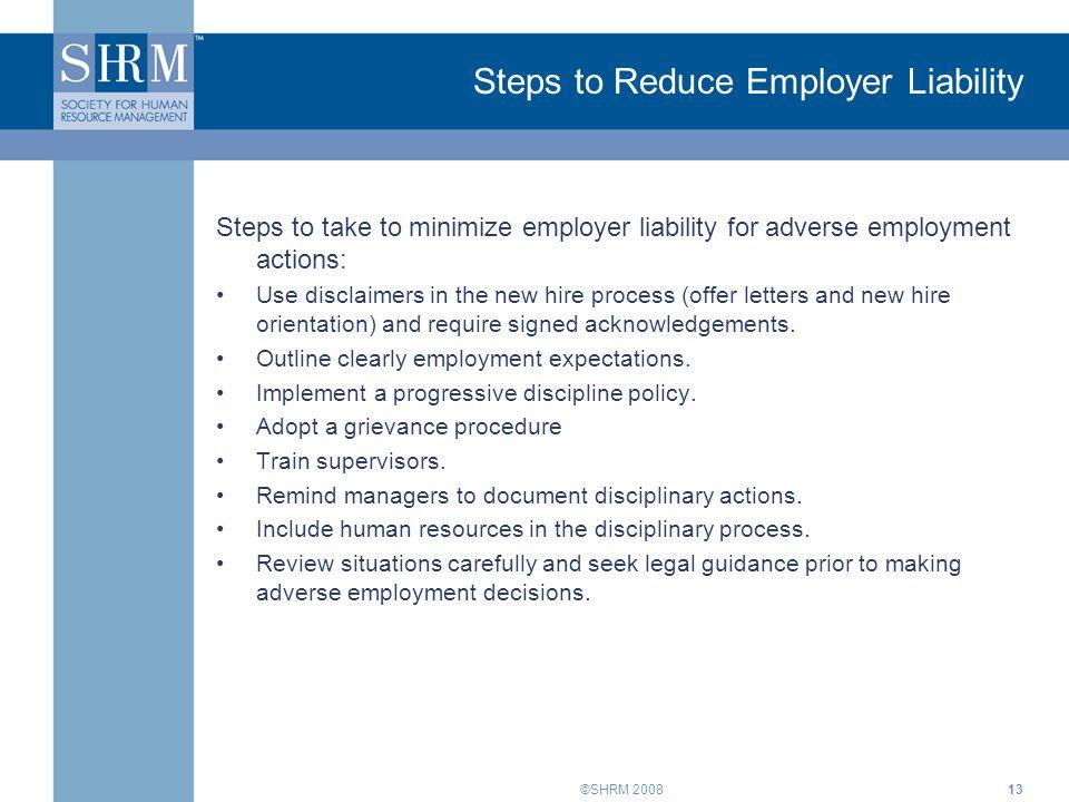 ©SHRM 200814 Employer Checklist for Adverse Employment Actions Employer checklist when considering adverse employment actions* 1.Is the proposed action fair.