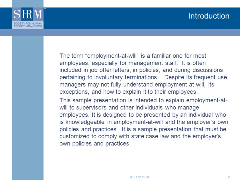 ©SHRM 20083 Objectives At the end of this session you will be able to: Define employment-at-will.