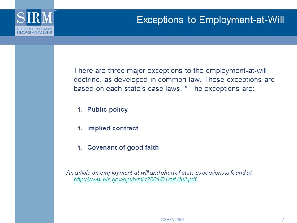 ©SHRM 20088 Exceptions to Employment-at-Will (cont'd) 1.Public Policy: This is the most widely-accepted exception (43 states).