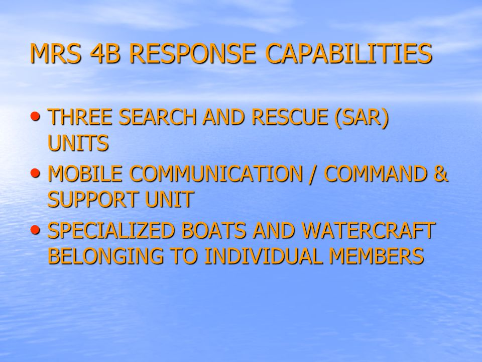 PRIMARY MISSION TO ASSIST AND SUPPORT ALL STATE, LOCAL AND FEDERAL EMERGENCY RESPONSE AND LAW ENFORCEMENT AGENCIES AT ALL TIMES AND IN ANY CONDITIONS TO ASSIST AND SUPPORT ALL STATE, LOCAL AND FEDERAL EMERGENCY RESPONSE AND LAW ENFORCEMENT AGENCIES AT ALL TIMES AND IN ANY CONDITIONS TO PROVIDE AN ALL-VOLUNTEER, COMMUNITY SERVICE ORGANIZATION MADE UP OF EXPERIENCED BOATERS WITH AN INTIMATE KNOWLEDGE OF THE LOCAL WATERS.