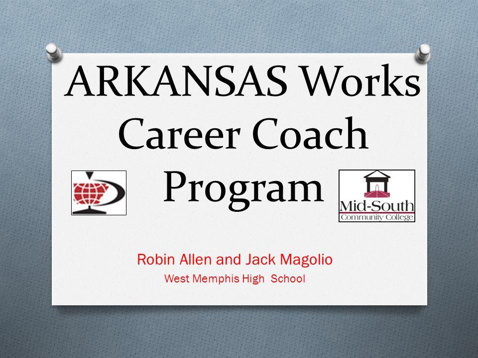 ARKANSAS Works Career Coach Program Robin Allen and Jack Magolio West Memphis High School