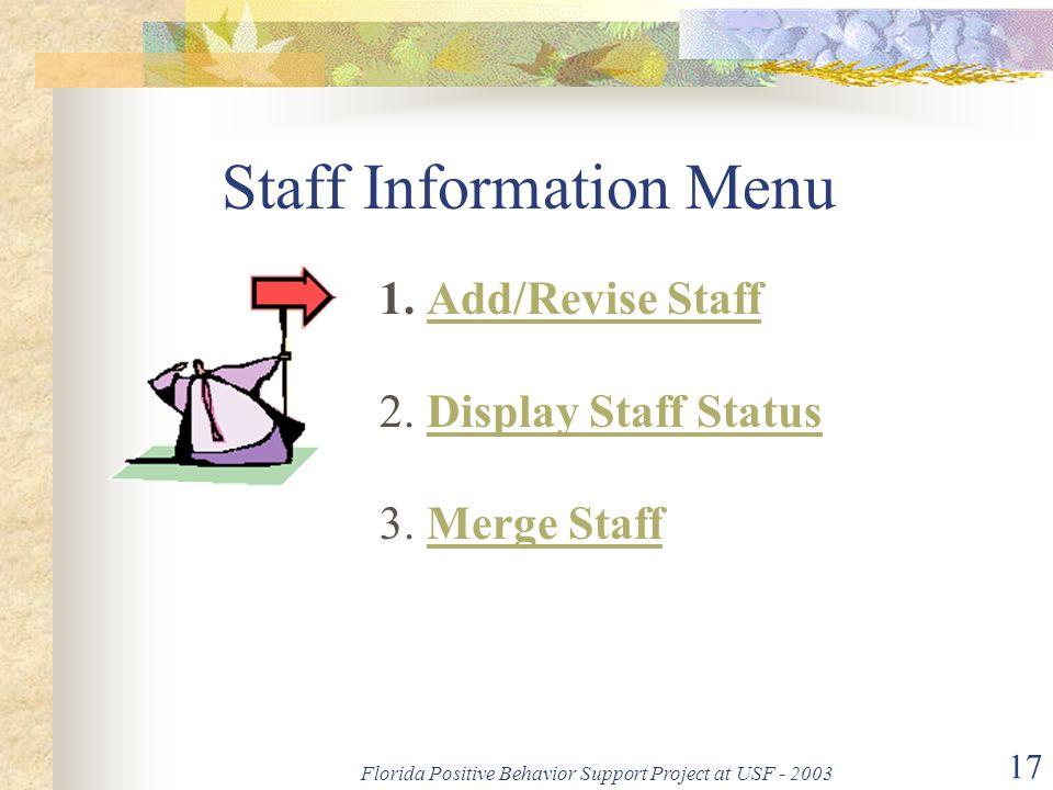 Florida Positive Behavior Support Project at USF - 2003 17 Staff Information Menu 1.