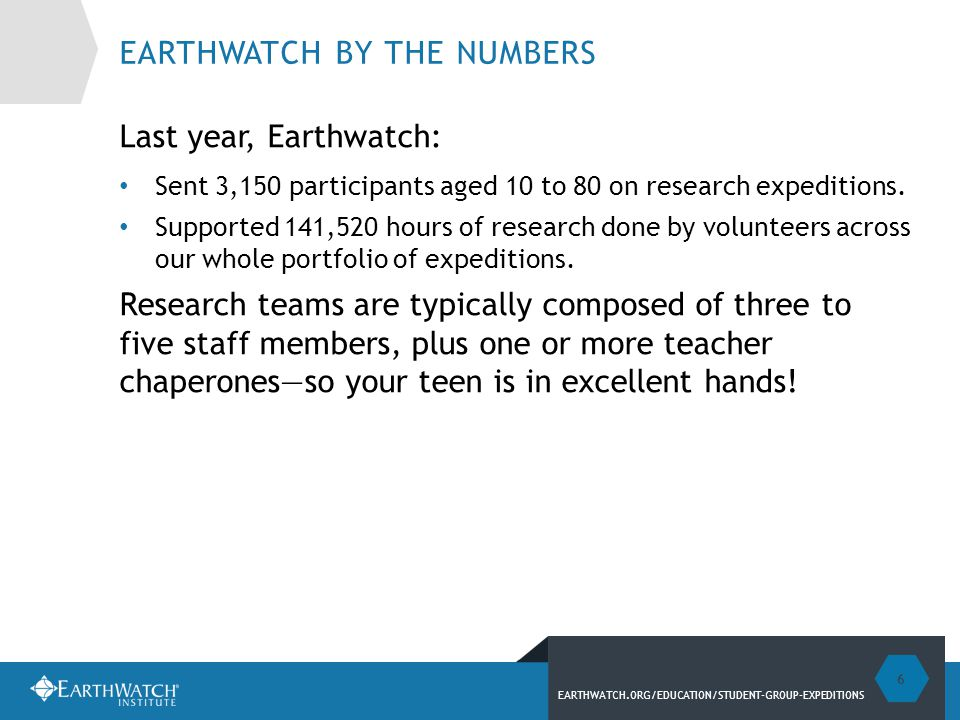 EARTHWATCH.ORG/EDUCATION/STUDENT-GROUP-EXPEDITIONS BENEFITS OF AN EARTHWATCH EXPEDITION Learn experientially through scientific field research.
