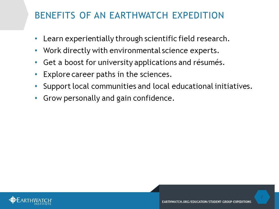 EARTHWATCH.ORG/EDUCATION/STUDENT-GROUP-EXPEDITIONS BENEFITS OF INTERNATIONAL TRAVEL Students who travel internationally before the age of 18 do better.