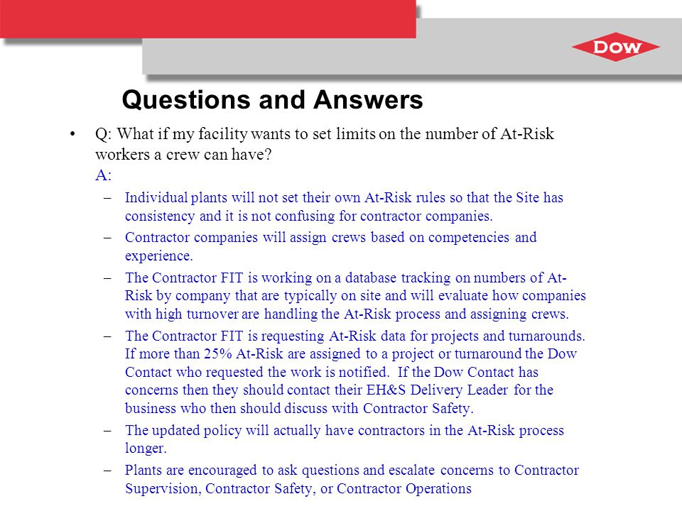 Questions and Answers Q: What if my facility wants to set limits on the number of At-Risk workers a crew can have.