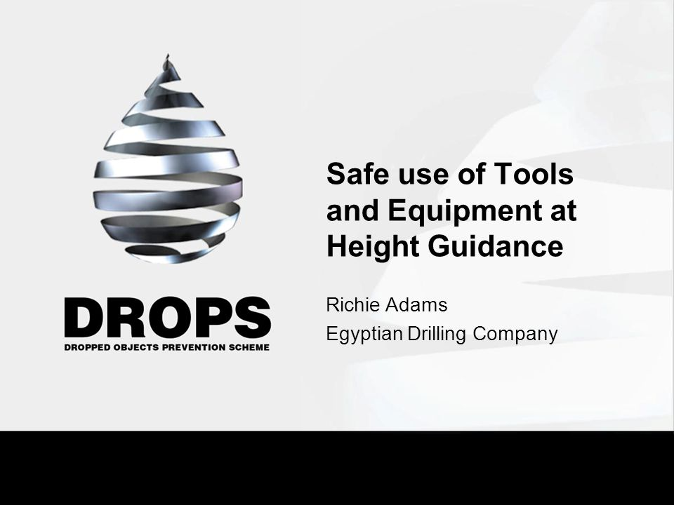 Safe use of Tools and Equipment at Height Guidance Richie Adams Egyptian Drilling Company