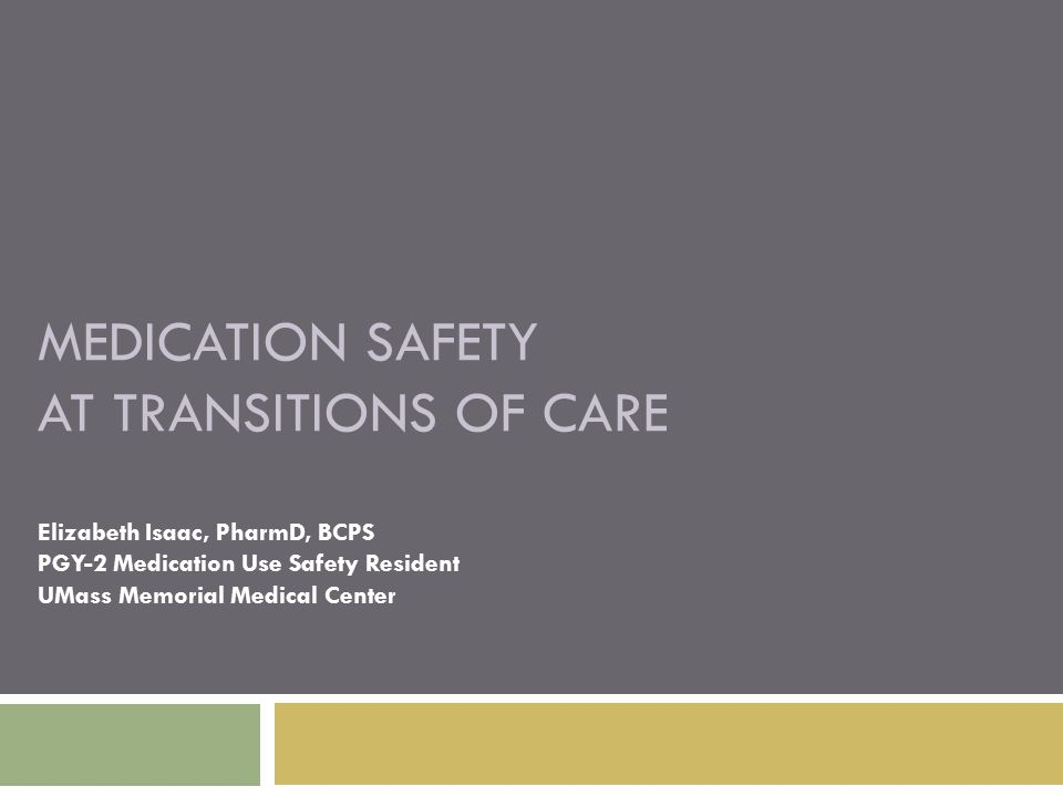 Types of transitions 1 SNF/Rehabilitation  Outpatient Sources of information-Discharge paperwork from hospital -Discharge paperwork from rehab -Medication administration records -Previous medication reconciliations Potential risk for errors-Disjointed care -Delay in PCP notification / information transfer -Medications which can now be continued Sources of information-Discharge paperwork from hospital -Discharge paperwork from rehab -Medication administration records -Previous medication reconciliations
