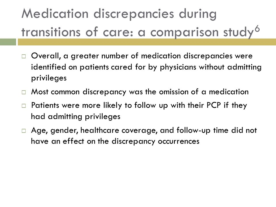  Overall, a greater number of medication discrepancies were identified on patients cared for by physicians without admitting privileges  Most common