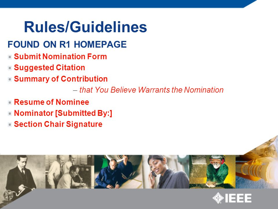 Rules/Guidelines FOUND ON R1 HOMEPAGE Submit Nomination Form Suggested Citation Summary of Contribution – that You Believe Warrants the Nomination Resume of Nominee Nominator [Submitted By:] Section Chair Signature