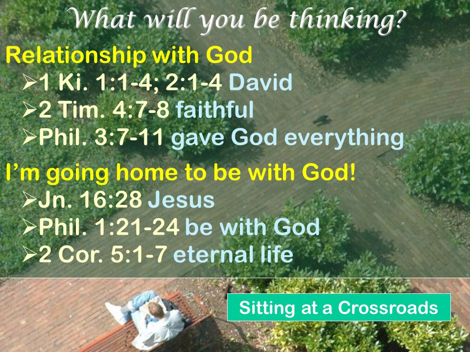 Sitting at a Crossroads s Don't want to be thinking....