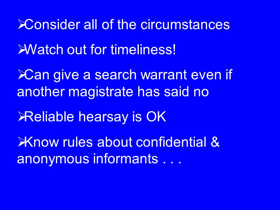  Consider all of the circumstances  Watch out for timeliness.