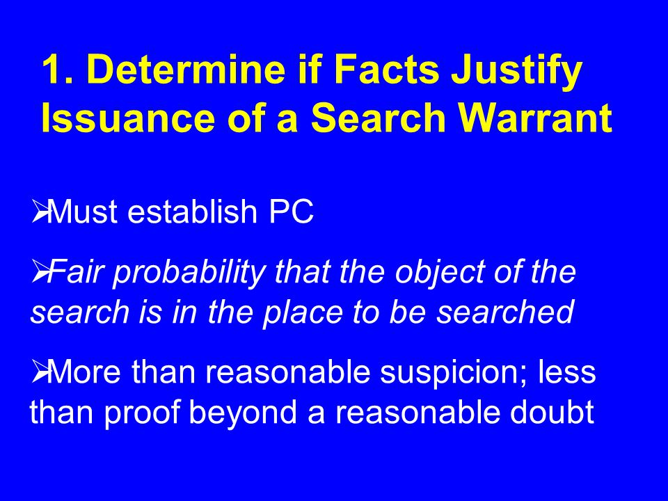  Final rules:  Only complete a warrant for a place in your county  Don't stop at premises if there's PC to search elsewhere  If outbuildings are to be searched, list them