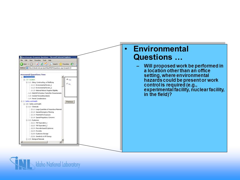 Environmental Questions … –Will proposed work be performed in a location other than an office setting, where environmental hazards could be present or work control is required (e.g., experimental facility, nuclear facility, in the field).