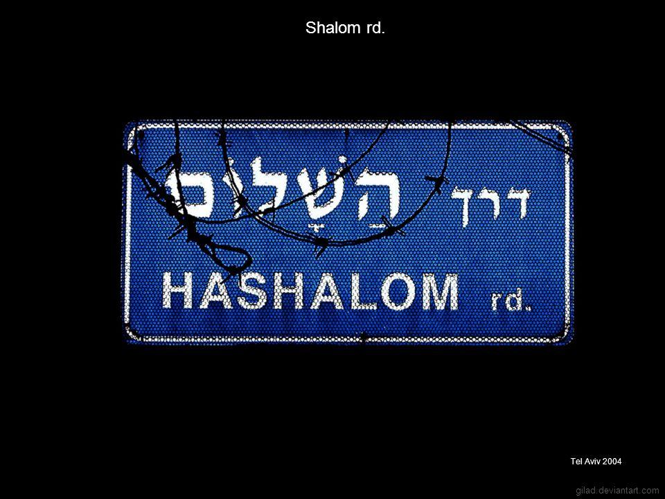 gilad.deviantart.com Shalom rd. Tel Aviv 2004