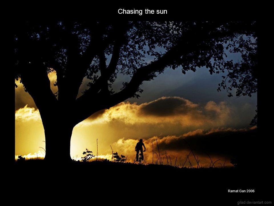 gilad.deviantart.com Chasing the sun Ramat Gan 2006