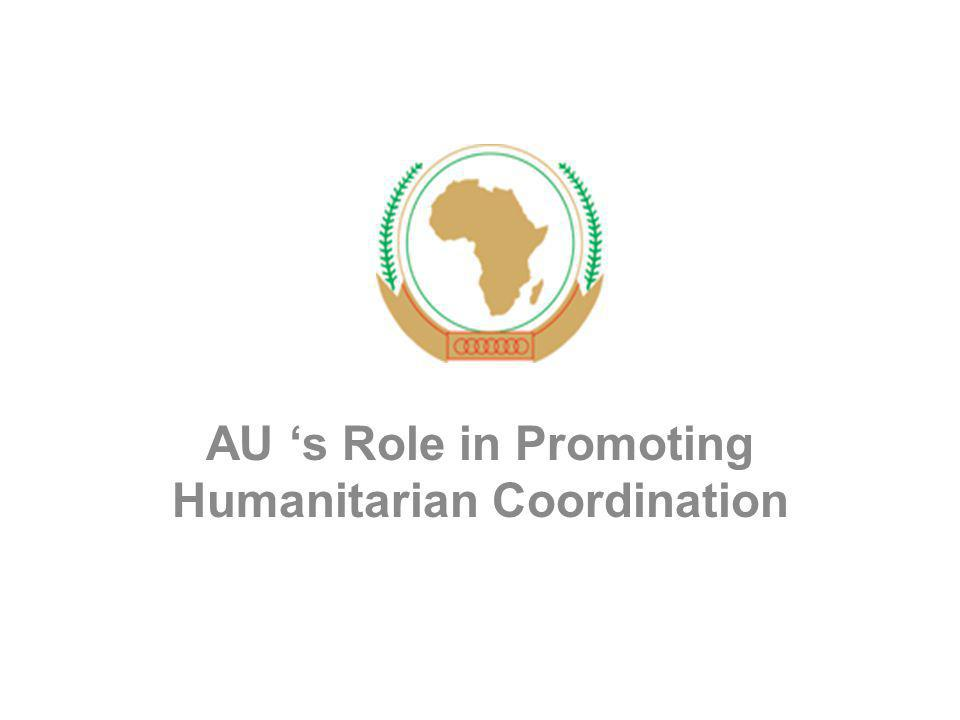 BACKGROUND Added Value – Continental Integration through Consolidation of diff Legal instruments and response mechanisms and develop continent wide framework Hard Laws– Constitutive Act of the African Union - 1969 OAU Convention on Specific Aspects of Refugees in Africa - 2009 AU Convention on Protection and Assistance to IDP in Africa