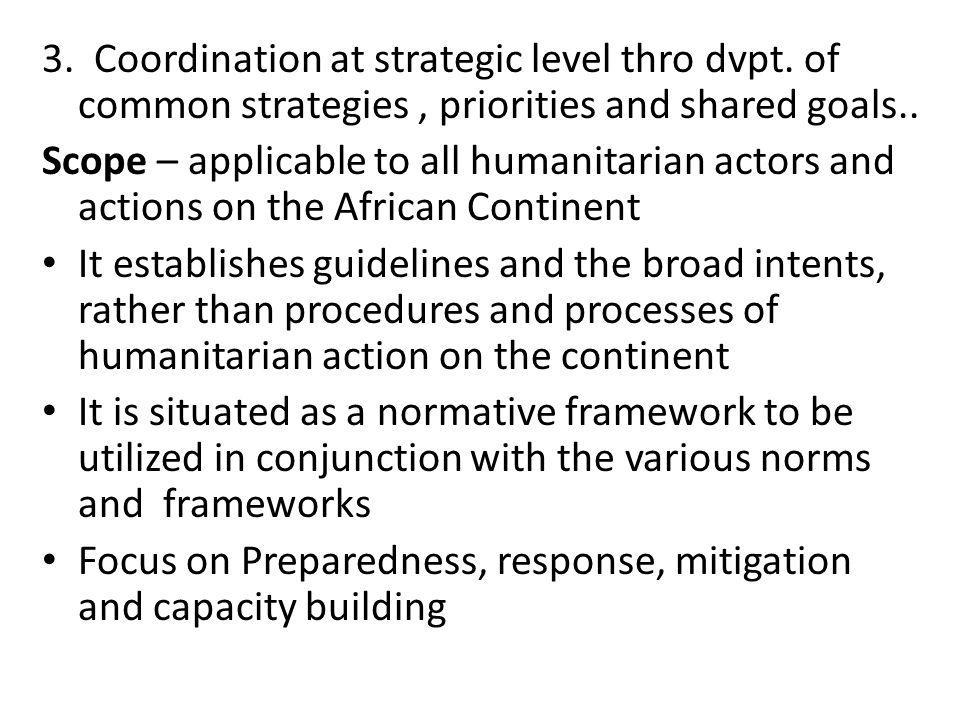 3. Coordination at strategic level thro dvpt. of common strategies, priorities and shared goals..