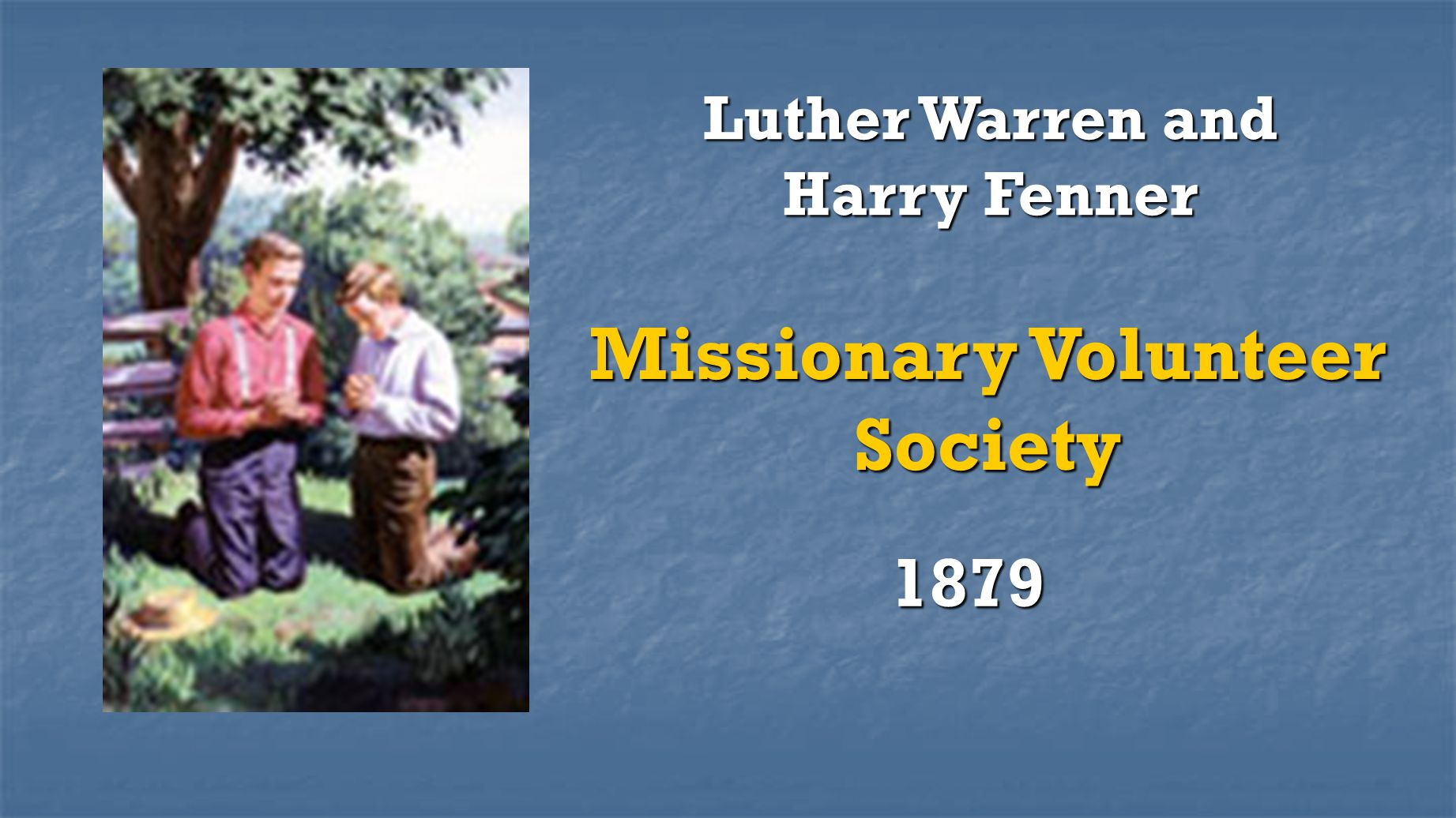 Luther Warren and Harry Fenner Missionary Volunteer Society 1879