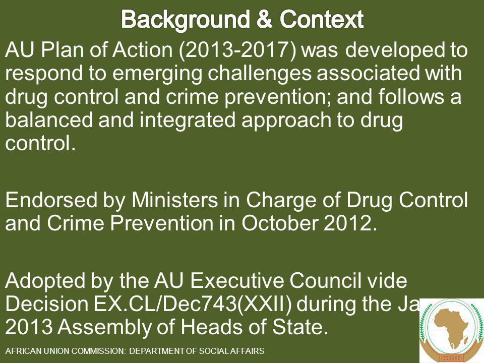 Current Continental Drug Challenges Health & Social Consequences of Drug Use Impact of Drug Trafficking on Democratic Governance and Armed Conflict Nexus between Organized Crime, Corruption and Terrorism 4 AFRICAN UNION COMMISSION: DEPARTMENT OF SOCIAL AFFAIRS
