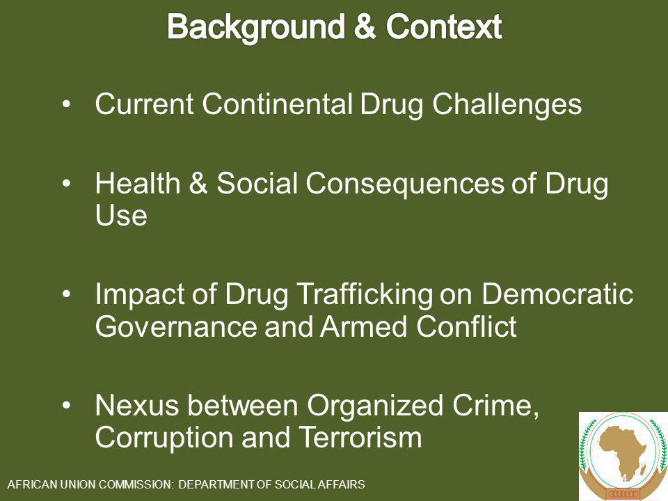 Current Continental Drug Challenges Health & Social Consequences of Drug Use Impact of Drug Trafficking on Democratic Governance and Armed Conflict Ne