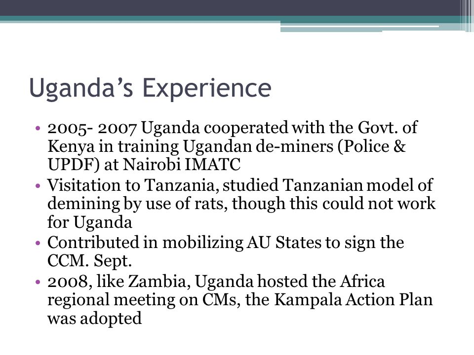 Uganda's Experience 2005- 2007 Uganda cooperated with the Govt.