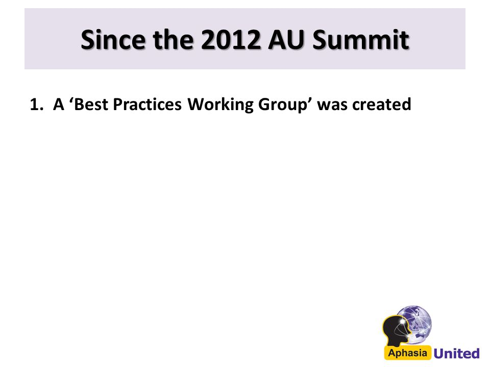 Since the 2012 AU Summit 1. A 'Best Practices Working Group' was created