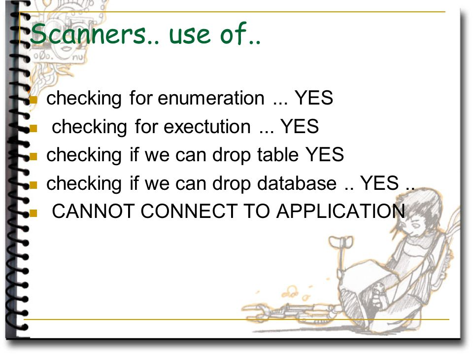 Scanners.. use of.. checking for enumeration... YES checking for exectution...