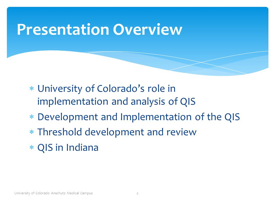  Software design and testing  Stage 1 and Stage 2 revisions/improvements  Desk Audit Reports  Threshold analysis  Help Desk  Onsite support for SA/RO University of Colorado Anschutz Medical Campus 3 CU's Role