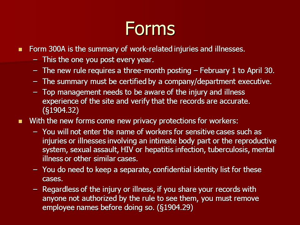 Forms Form 300A is the summary of work-related injuries and illnesses. Form 300A is the summary of work-related injuries and illnesses. –This the one