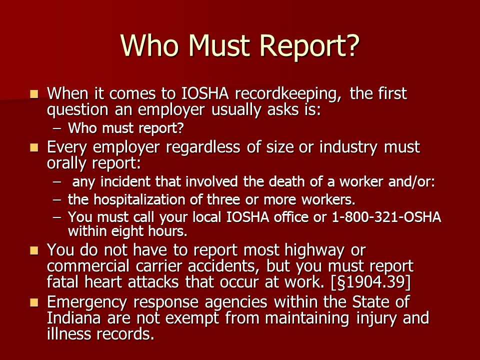 What is Reportable.The injuries and illnesses you record must be new cases that are work-related.