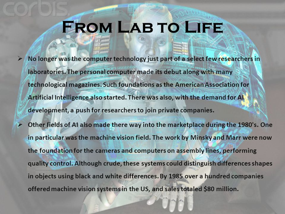 From Lab to Life  No longer was the computer technology just part of a select few researchers in laboratories.